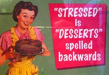 stressed-is-desserts-spelled-backwards