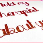 i-told-my-therapist-about-you